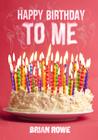 Happy Birthday to Me (Birthday Trilogy, #1)