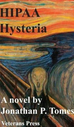 HIPAA Hysteria by Jonathan P. Tomes