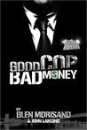 Good Cop, Bad Money