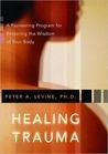 Healing Trauma by Peter A. Levine