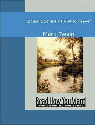 Captain Stormfield's Visit to Heaven by Mark Twain