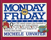 Monday to Friday Cookbook by Michele Urvater