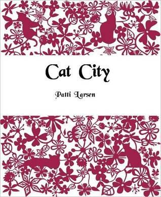 Cat City by Patti Larsen