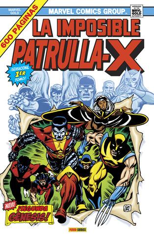 La Imposible Patrulla-X, #1: ¡Segunda génesis! (X-Men Omnibus: Patrulla X Omnigold, #1)
