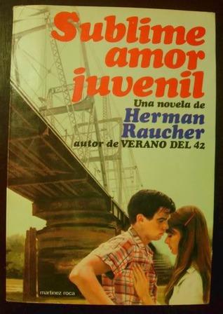Sublime Amor Juvenil by Herman Raucher