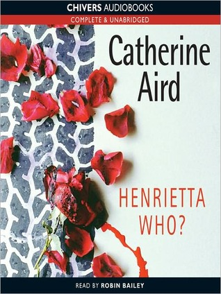 Ebook Henrietta Who?: Detective Inspector Sloan Series, Book 2 by Catherine Aird read!