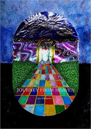 Journey From Heaven by Joe Derkacht