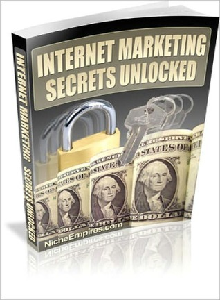 INTERNET MARKETING SECRETS UNLOCKED