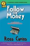 Follow the Money by Ross Cavins