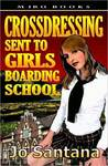 Crossdressing: Sent to Girls Boarding School