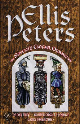 Ebook The Seventh Cadfael Omnibus: The Holy Thief - Brother Cadfael's Penance - A Rare Benedictine by Ellis Peters DOC!
