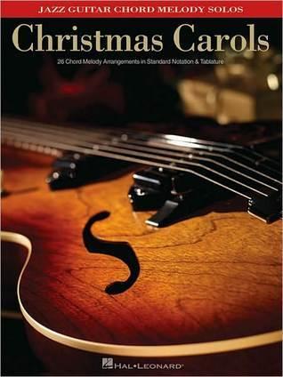 Christmas Carols: 26 Chord Melody Arrangements in Standard Notation & Tablature