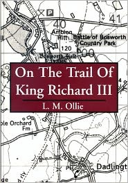 On the Trail of King Richard III by L.M. Ollie