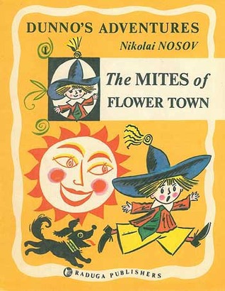 The Mites of Flower Town (Dunnos Adventu...