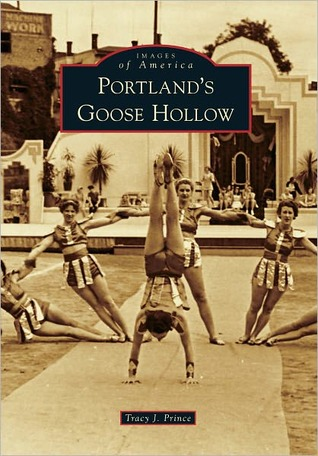 Portland's Goose Hollow by Tracy J. Prince