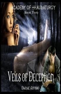 Veils of Deception (Academy of Thaumaturgy, #2)