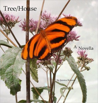 Ebook Tree/House: A Novella by Jessica Knauss TXT!