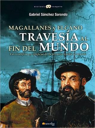 Magallanes y Elcano: Travesia al fin del mundo (Magellan and Elcano: Journey to the End of the World))