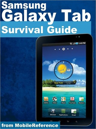 Samsung Galaxy Tab Survival Guide: Step-by-Step User Guide for Galaxy Tab: Getting Started, Downloading FREE eBooks, Using eMail, Photos and Videos, and Surfing Web