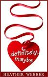 Definitely, Maybe (Lucy Valentine, #3.5)