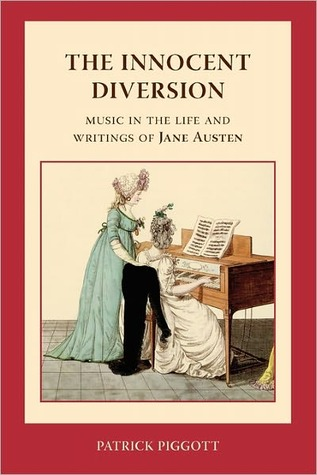 The Innocent Diversion: Music in the Life and Writings of Jane Austen