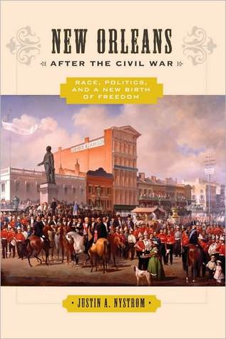 New Orleans after the Civil War: Race, Politics, and a New Birth of Freedom