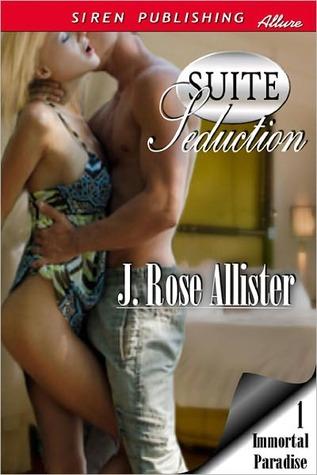 Suite Seduction by J. Rose Allister