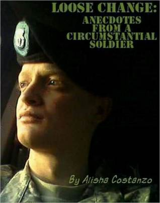 Loose Change: Anecdotes from a Circumstantial Soldier