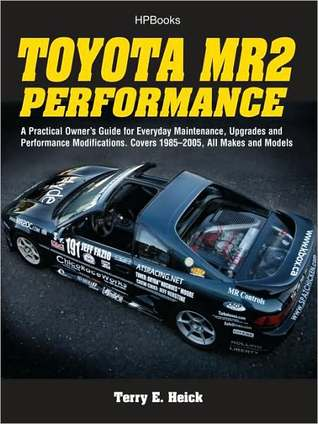 Toyota MR2 Performance HP1553: A Practical Owner's Guide for Everyday Maintenance, Upgrades and Performance