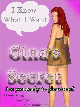 Gina's Secret: I Know What I Want