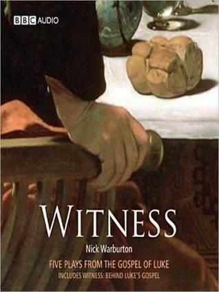 Witness: Five Plays from the Gospel of Luke