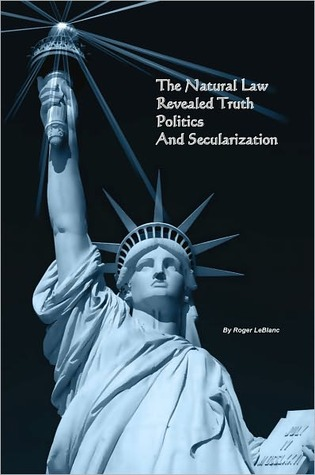 The Natural Law, Revealed Truth, Politics, & Secularization