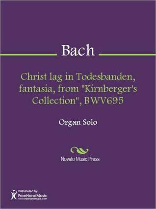 "Christ lag in Todesbanden, fantasia, from ""Kirnberger's Collection"", BWV695"