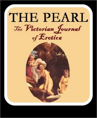 The Pearl: The Victorian Journal of Erotica(complete collection)