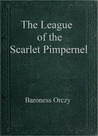 The League of the Scarlet Pimpernel by Emmuska Orczy