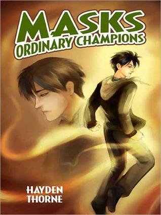 Masks: Ordinary Champions (Masks, #3)