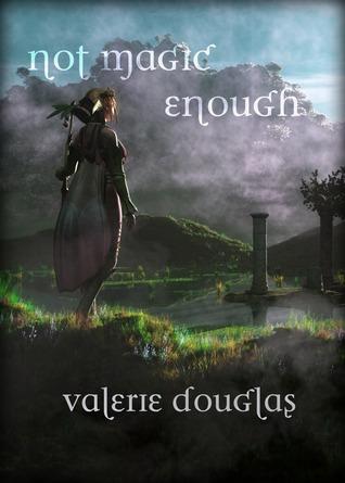 Not Magic Enough by Valerie Douglas