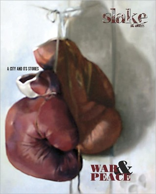 Slake: Los Angeles, a City and Its Stories, No. 3: War & Peace