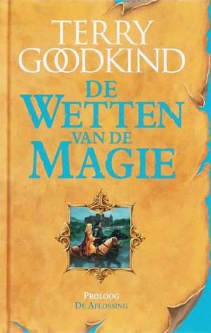 De aflossing by Terry Goodkind