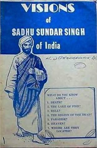 The Visions of Sadhu Sundar Singh of India