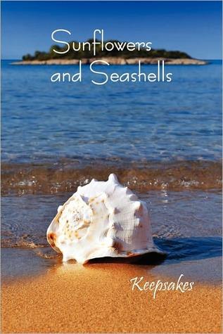 Sunflowers and Seashells: Keepsakes