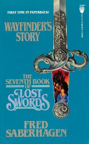 The Seventh Book Of Lost Swords Wayfinders Story By Fred Saberhagen