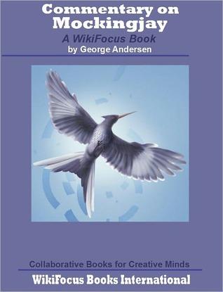 Mockingjay: A WikiFocus Book