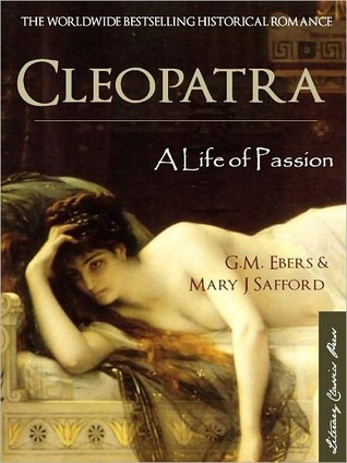 Cleopatra: A life of passion
