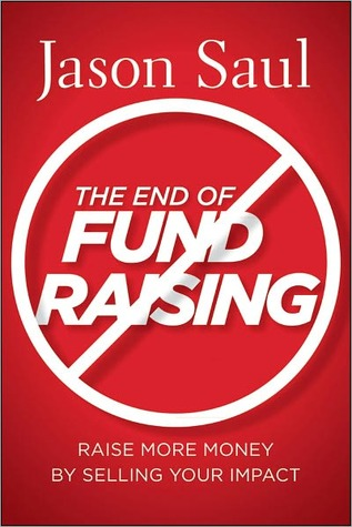 the-end-of-fundraising-raise-more-money-by-selling-your-impact