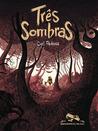 Três Sombras by Cyril Pedrosa