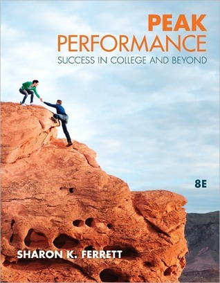 Peak Performance: Success in College and Beyond Peak Performance