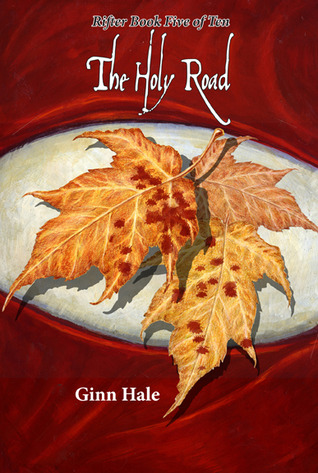 The Holy Road by Ginn Hale