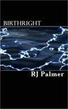 Birthright by R.J.  Palmer