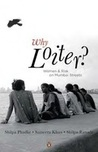 Why Loiter?: Women and Risk on Mumbai Streets